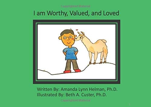 I am Worthy, Valued, and Loved